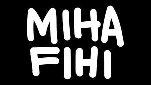 MIHA FIHI