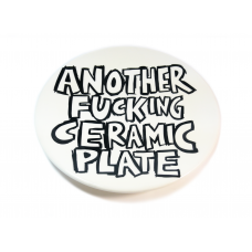 ANOTHER FUCKING CERAMIC PLATE #16