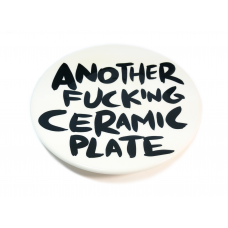 ANOTHER FUCKING CERAMIC PLATE #17