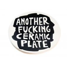 ANOTHER FUCKING CERAMIC PLATE #21