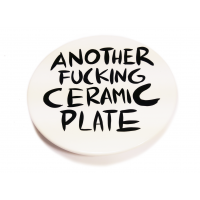 ANOTHER FUCKING CERAMIC PLATE #12