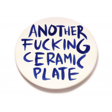 ANOTHER FUCKING CERAMIC PLATE #2