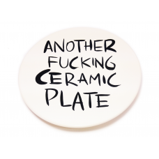 ANOTHER FUCKING CERAMIC PLATE #3