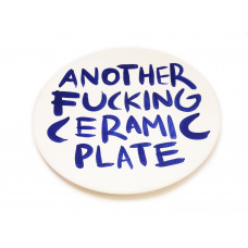 ANOTHER FUCKING CERAMIC PLATE #4