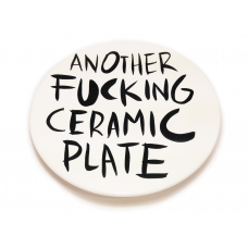 ANOTHER FUCKING CERAMIC PLATE #5