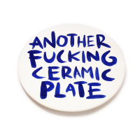 ANOTHER FUCKING CERAMIC PLATE #6