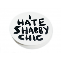 I HATE SHABBY CHIC PLATE #1