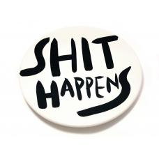 SHIT HAPPENS PLATE #1