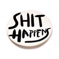 SHIT HAPPENS PLATE #4